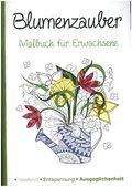 Malbuch für Erwachsene - Blumenzauber