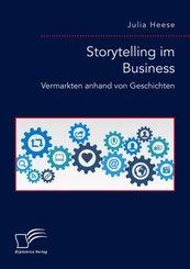 Storytelling im Business. Vermarkten anhand von Geschichten