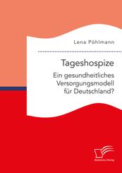 Tageshospize - ein gesundeitliches Versorgungsmodell für Deutschland?