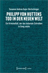 Philipp von Huttens Tod in der Neuen Welt