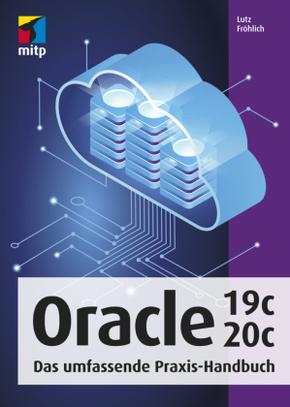 Oracle 19c/20c - Das umfassende Praxis-Handbuch