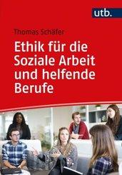 Ethik für die Soziale Arbeit und helfende Berufe
