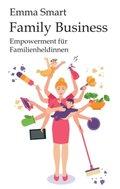 Family Business - Empowerment für Familienheldinnen