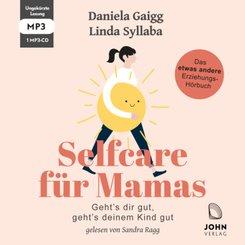 Selfcare für Mamas: Geht's dir gut, geht's deinem Kind gut. Das etwas andere Erziehungsbuch, 1 Audio-CD, MP3