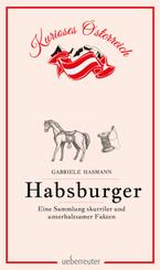 Habsburger - Eine Sammlung skurriler und unterhaltsamer Fakten
