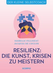 Resilienz: Die Kunst, Krisen zu meistern