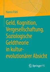 Geld, Kognition, Vergesellschaftung. Soziologische Geldtheorie in kultur-evolutionärer Absicht