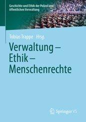 Verwaltung - Ethik - Menschenrechte