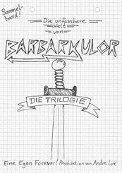 Die unfassbare Welt von Barbarkulor