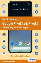 Das Praxisbuch Google Pixel 4a & Pixel 5 - Anleitung für Einsteiger