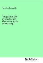 Programm des evangelischen Gymnasiums in Schässburg