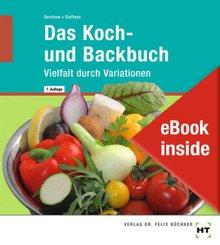 eBook inside: Buch und eBook Das Koch- und Backbuch, m. 1 Buch, m. 1 Online-Zugang