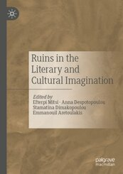 Ruins in the Literary and Cultural Imagination