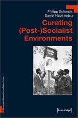 Curating (Post-)Socialist Environments