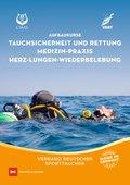 Aufbaukurs Tauchsicherheit und Rettung / Medizin-Praxis / Herz-Lungen-Wiederbelebung
