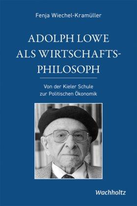 Adolph Lowe als Wirtschaftsphilosoph