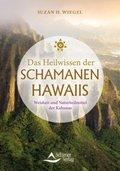 Das Heilwissen der Schamanen Hawaiis