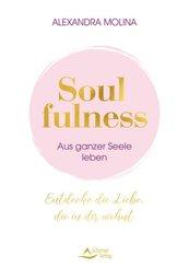 Soulfulness - aus ganzer Seele leben