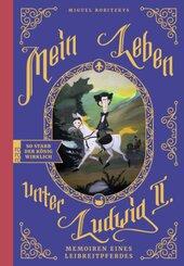 Mein Leben unter Ludwig II.