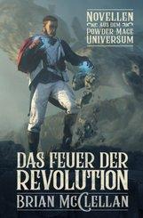 Novellen aus dem Powder-Mage-Universum: Das Feuer der Revolution