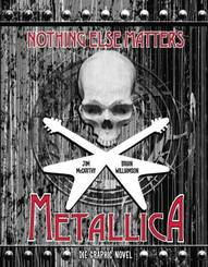 Metallica: Nothing Else Matters - Die Graphic Novel