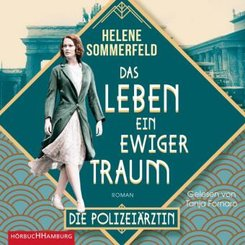 Polizeiärztin Magda Fuchs - Das Leben, ein ewiger Traum, 2 Audio-CD, 2 MP3