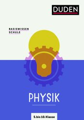 Basiswissen Schule - Physik 5. bis 10. Klasse
