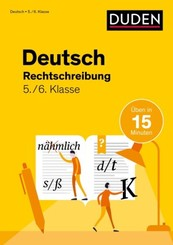 Deutsch üben in 15 Minuten - Rechtschreibung 5./6. Klasse