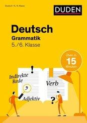 Deutsch üben in 15 Minuten - Grammatik 5./6. Klasse