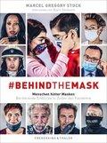 #behindthemask - Menschen hinter Masken