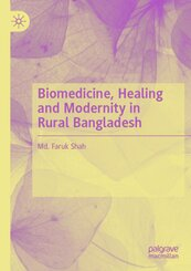 Biomedicine, Healing and Modernity in Rural Bangladesh