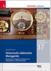 Historische elektrische Messgeräte, Schriftenreihe Geschichte der Naturwissenschaften und der Technik, Bd. 37