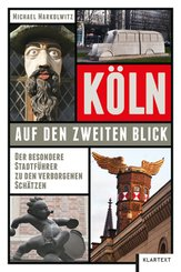 Köln auf den zweiten Blick