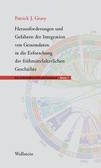 Herausforderungen und Gefahren der Integration von Genomdaten in die Erforschung der frühmittelalterlichen Geschichte