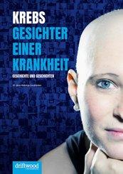 Krebs - Gesichter einer Krankheit
