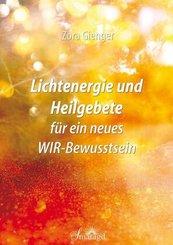 Lichtenergie und Heilgebete für ein neues WIR-Bewusstsein