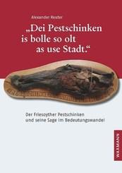 """Dei Pestschinken is bolle so olt as use Stadt."""