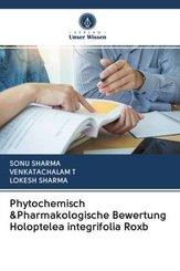 Phytochemisch &Pharmakologische Bewertung Holoptelea integrifolia Roxb
