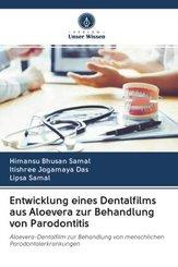 Entwicklung eines Dentalfilms aus Aloevera zur Behandlung von Parodontitis