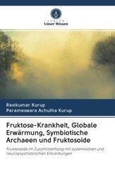 Fruktose-Krankheit, Globale Erwärmung, Symbiotische Archaeen und Fruktosoide