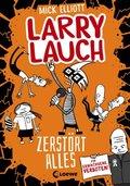 Larry Lauch zerstört alles (Band 3)