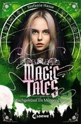 Magic Tales (Band 2) - Wachgeküsst im Morgengrauen
