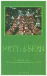 Matti & Brian 5: Nur zu Hause