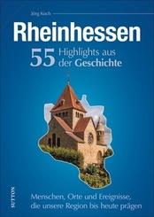 Rheinhessen. 55 Highlights aus der Geschichte