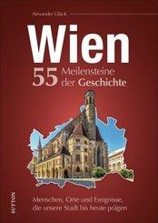 Wien. 55 Meilensteine der Geschichte