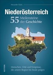 Niederösterreich. 55 Meilensteine der Geschichte