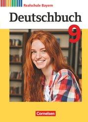 Deutschbuch - Sprach- und Lesebuch - Realschule Bayern 2017 - 9. Jahrgangsstufe Schülerbuch