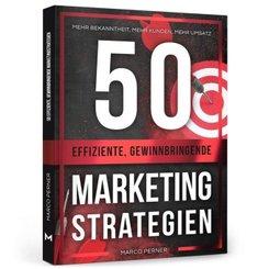 50 effiziente, gewinnbringende Marketingstrategien