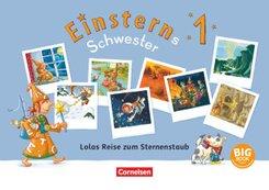 Einsterns Schwester - Erstlesen - Neubearbeitung 2021 - 1. Schuljahr Lolas Reise zum Sternenstaub - BigBook zum gemeinsa - Bd.1