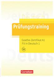 Prüfungstraining DaF - A1 Goethe-Zertifikat A1: Fit in Deutsch 1 - Übungsbuch mit Lösungen und Audios als Download